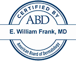 E. William Frank, Certified by ABD, the American Board of Dermatology